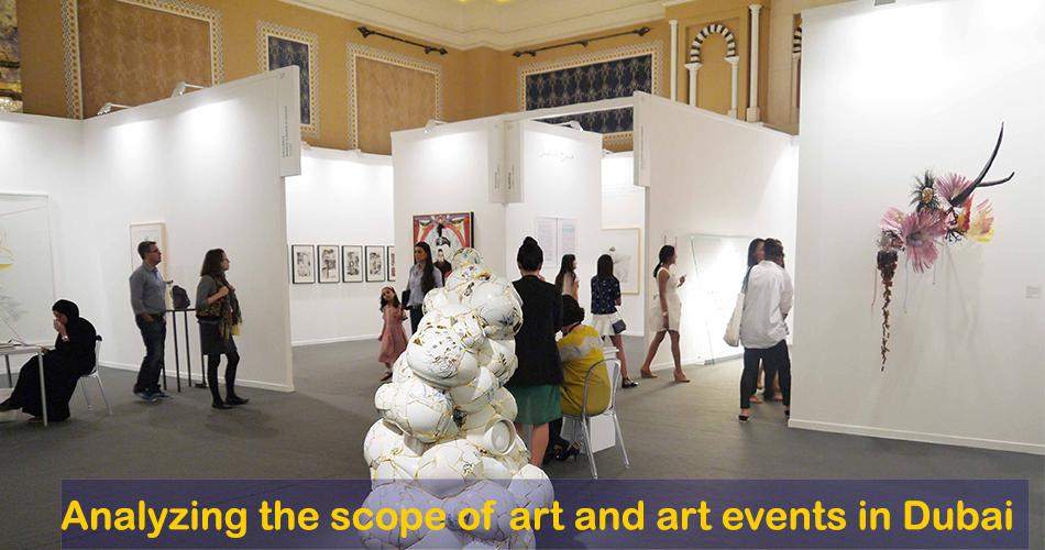 Analyzing the scope of art and art events in Dubai-Art Galleries in Dubai -SuziNassif