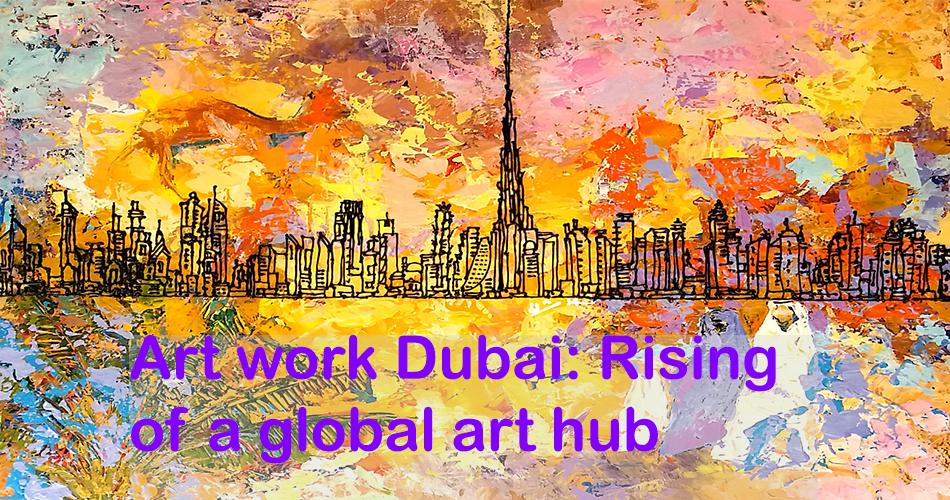 Art work Dubai Rising of a global art hub-SuziNassif