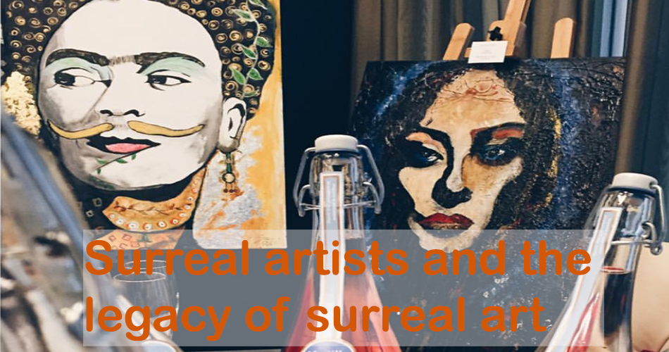 Surreal artists and the legacy of surreal art-SuziNassif