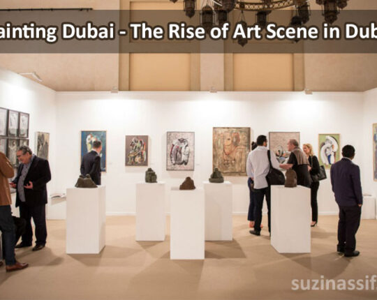 Painting Dubai – The Rise of Art Scene in Dubai