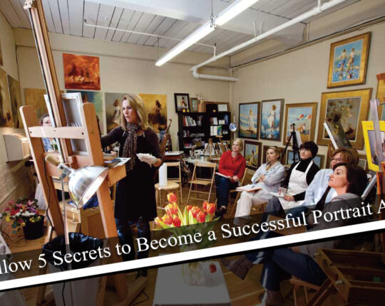 Follow 5 Secrets to Become a Successful Portrait Artist:
