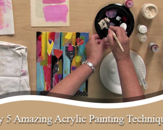 5 Techniques for Beginners to Create Amazing Acrylic Artwork!