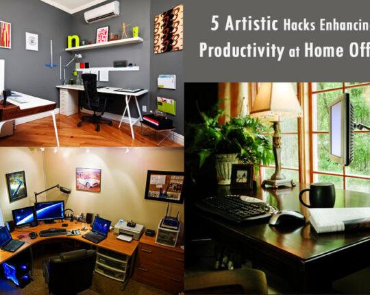 5 Artistic Hacks Enhancing Productivity at Home Office