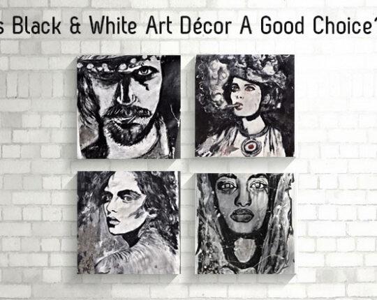 Is Black & White Art Décor A Good Choice?
